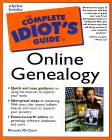 The Complete Idiot's Guide to Online Geneaology